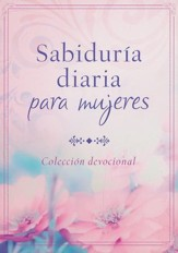 Sabiduría Diaria para Mujeres: Colección Devocional   (Daily Wisdom for Women: Devotional Collection)