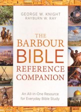 The Barbour Bible Reference Companion: An All-in-One Resource for Everyday Bible Study