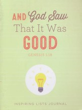 And God Saw That It Was Good (Genesis 1:18): Inspiring Lists Journal
