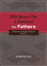 Bible Memory Plan & Devotional for Fathers: Children Are an Heritage of the Lord (Psalm 127:3)