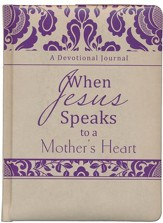 When Jesus Speaks to a Mother's Heart: A Devotional Journal