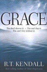 Grace: You Don't Deserve It; You Can't Buy it; You Can't Live Without It