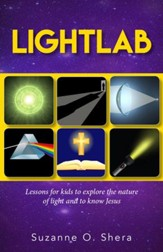 Lightlab: Lessons for Children to  Explore the Nature of Light and to Know Jesus