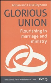 Glorious Union: Flourshing in Marriage and Ministry