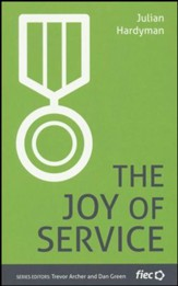 The Joy of Service  (FIEC Ministry Journeys Series)