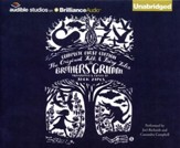 The Original Folk and Fairy Tales of the Brothers Grimm: The Complete First Edition - unabridged audiobook on CD