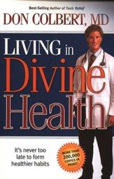Living in Divine Health: It's Never Too Late to Form Healthier Habits