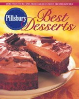 Pillsbury Best Desserts: More Than 350 Recipes from America's Most-Trusted Kitchen