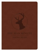 The Man Minute: A 60-Second Encounter Can Change Your Life - Gift Edition