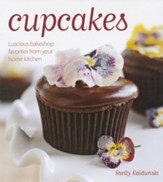 Cupcakes: Luscious Bakeshop Favorites from Your Own Kitchen