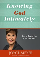 Knowing God Intimately: Being As Close to Him As You Want to Be - Slightly Imperfect