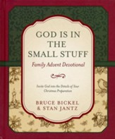 God Is in the Small Stuff Family Advent Devotional: Invite God into the Details of Your Christmas Preparation