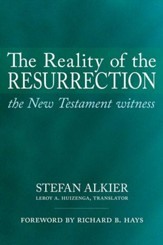 The Reality of the Resurrection: The New Testament Witness