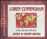 Loren Cunningham: Into All the World Audiobook on CD