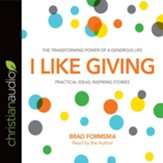 I Like Giving: The Transforming Power of a Generous Life - unabridged audio book on CD