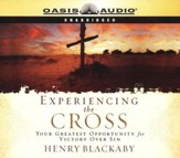Experiencing the Cross: Your Greatest Opportunity for Victory Over Sin - Audiobook on CD
