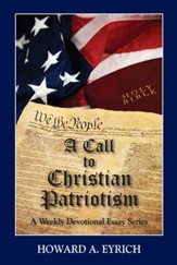A Call to Christian Patriotism: A Weekly Devotional Essay Series
