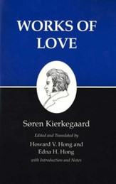 Works of Love (Kierkegaard's Writings)