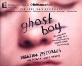 Ghost Boy: The Miraculous Escape of a Misdiagnosed Boy Trapped Inside His Own Body - unabridged audio book on CD