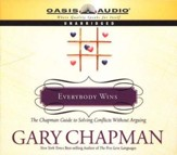 Everybody Wins: The Chapman Guide to Solving Conflicts Without Arguing - audiobook on CD