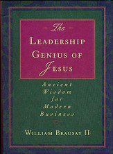 The Leadership Genius of Jesus: Ancient Wisdom for Modern Business - eBook