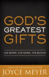 God's Greatest Gifts: His Word, His Name, His Blood