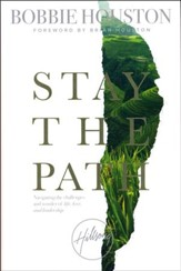 Stay the Path: Navigating the Challenges and Wonders of Love, Life, and Leadership