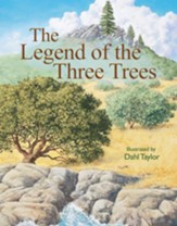 The Legend of the Three Trees: The Classic Story of Following Your Dreams - eBook
