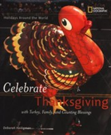 Holidays Around the World: Celebrate Thanksgiving; With Turkey, Family, and Counting Blessings