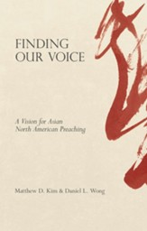 Finding Our Voice: A Vision for Asian North American Preaching