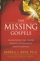 The Missing Gospels: Unearthing the Truth Behind Alternative Christianities - eBook
