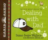 A New Mom's Guide to Dealing with Dad - unabridged audiobook on CD