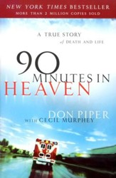 90 Minutes in Heaven: A True Story of Death and Life (slightly imperfect)