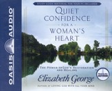 Quiet Confidence for a Woman's Heart: Unabridged Audiobook on CD