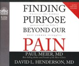 Finding Purpose Beyond Our Pain - Unabridged Audiobook on CD