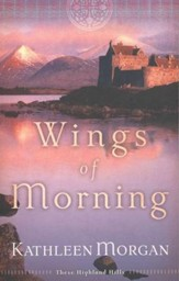 Wings of Morning, These Highland Hills Series #2