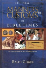 The New Manners & Customs of Bible Times, Revised and Updated