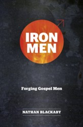 Iron Men: Forging Gospel Men
