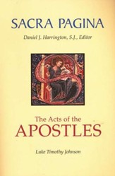 The Acts of the Apostles: Sacra Pagina [SP] (Paperback)
