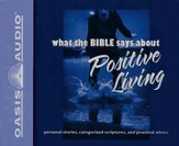 What the Bible Says About Positive Living - Unabridged Audiobook on CD