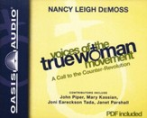 Voices of the True Woman Movement: A Call to the Counter-Revolution--Unabridged Audiobook on CD