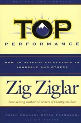 Top Performance, Revised Edition: How to Develop  Excellence in Yourself and Others