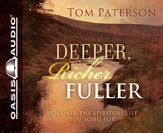 Deeper, Richer, Fuller: Discover the Spiritual Life You Long For - Unabridged Audiobook [Download]