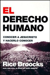 El derecho humano: Conocer a Jesucristo y hacerlo conocer  (The Human Right: To Know Jesus Christ and to Make Him Known)