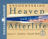 Encountering Heaven and the Afterlife: Unabridged Audiobook on CD