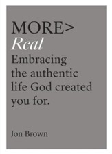 more REAL: Embracing the Authentic Life God Created You For