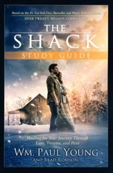 The Shack Study Guide: Help And Hope For Your Journey Through Loss, Trauma, And Pain