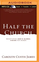 Half the Church: Recapturing God's Global Vision for Women - unabridged audio book on MP3-CD