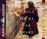 While We're Far Apart Unabridged Audiobook on CD