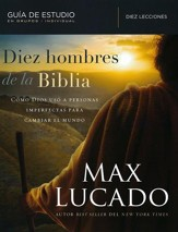 Diez hombres de la Biblia, Guia de estudio  (Ten Men of the Bible, Study Guide)